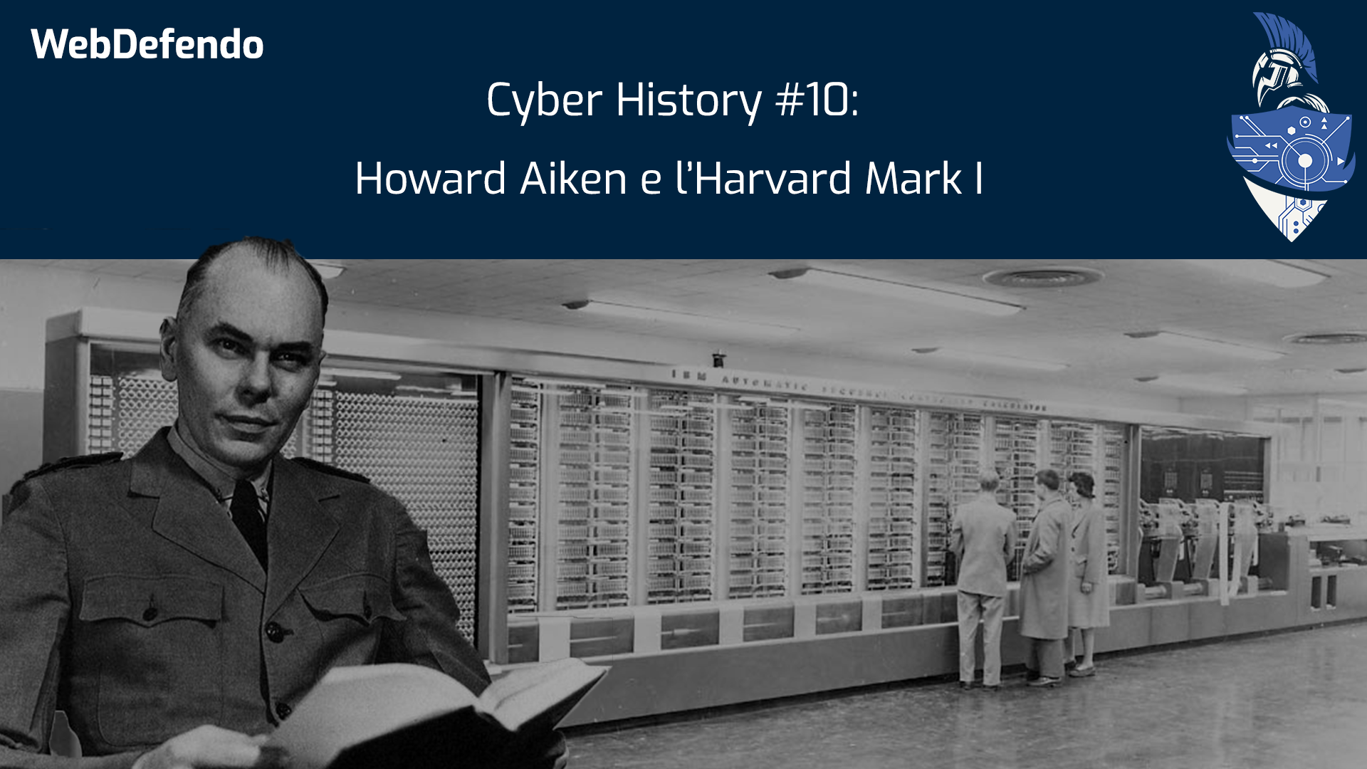 Cyber History #10: Howard Aiken e Harvard Mark I