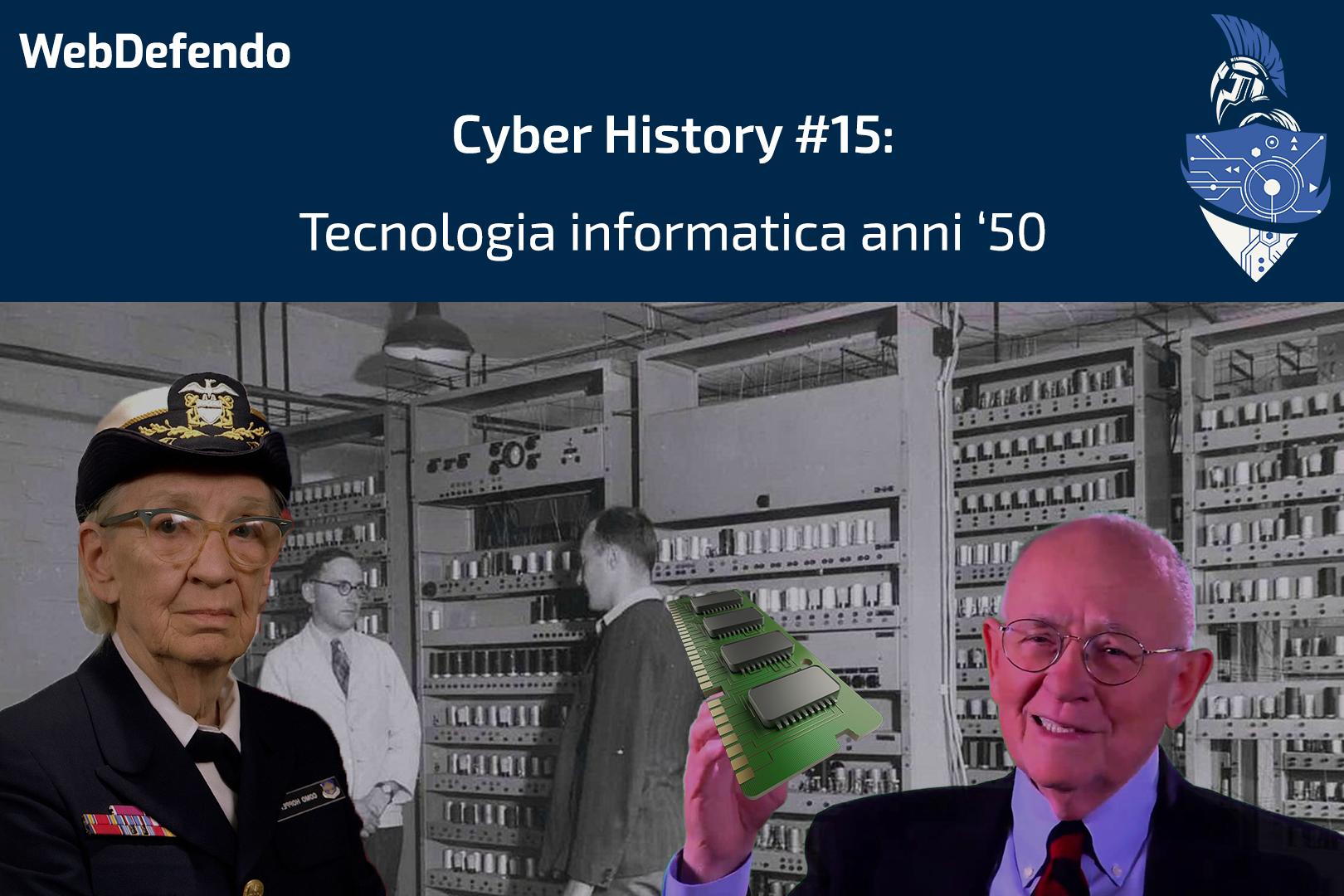 CyberHistory #15: Tecnologia informatica anni '50