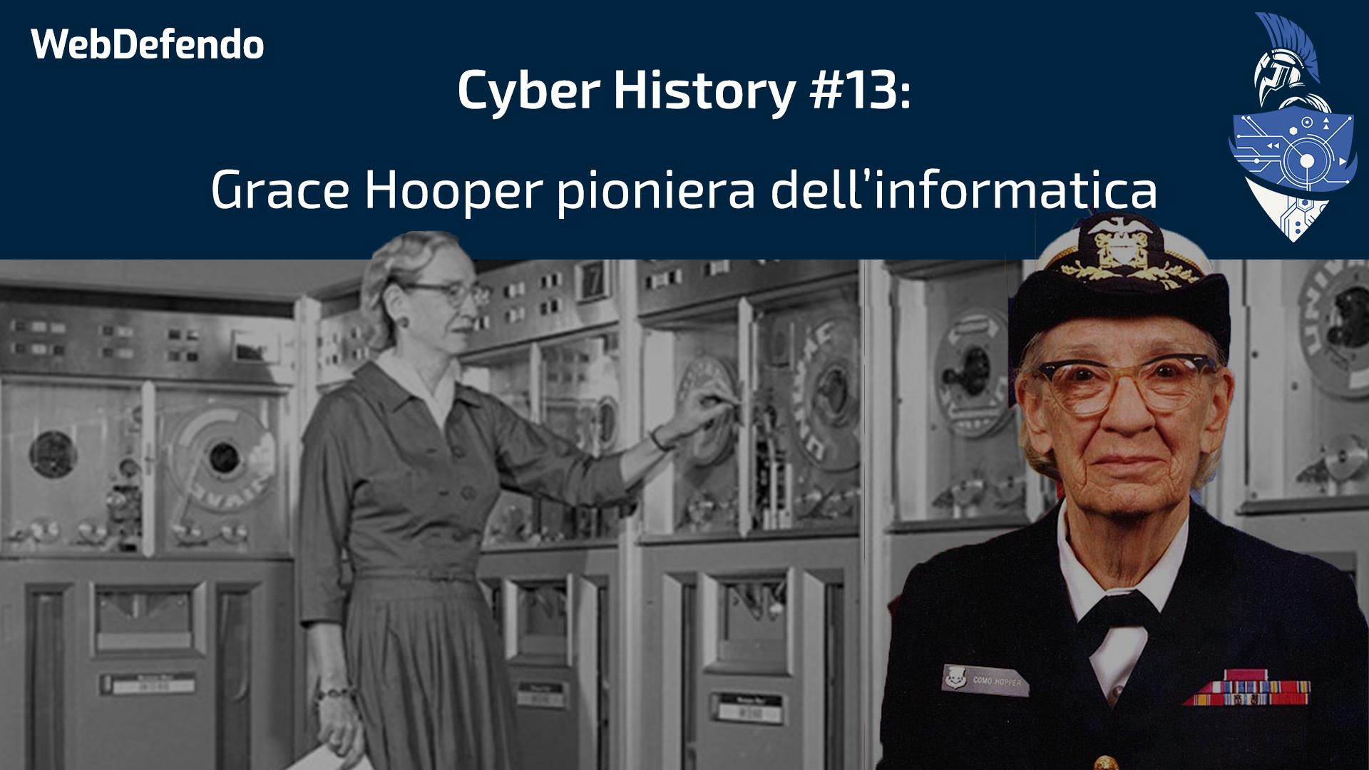 CyberHistory #13: Grace Hooper pioniera dell'informatica