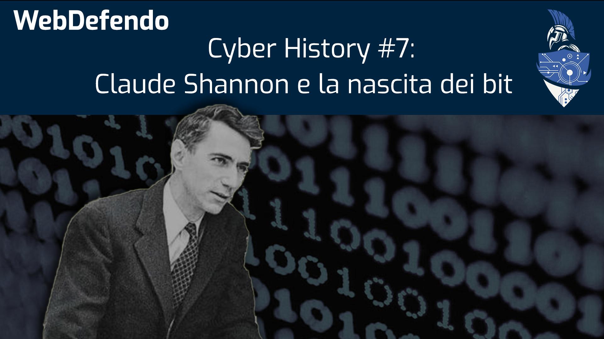 Cyber History #7: Claude Shannon e la nascita del bit