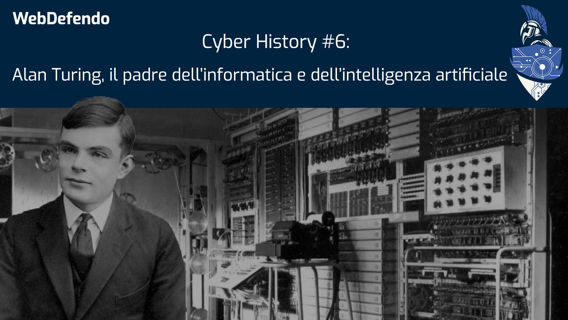Cyber History #6: Alan Turing il padre dell'informatica